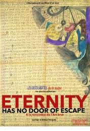 L'affiche du film Eternity has no Door of Escape