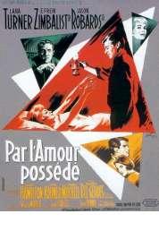 Affiche du film Par l'amour Possede