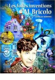 L'affiche du film Les Folles inventions de M. Bricolo