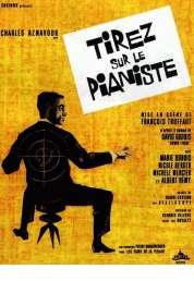 Affiche du film Tirez sur le pianiste