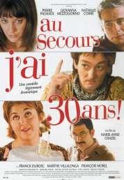 Affiche du film Au secours, j'ai trente ans !